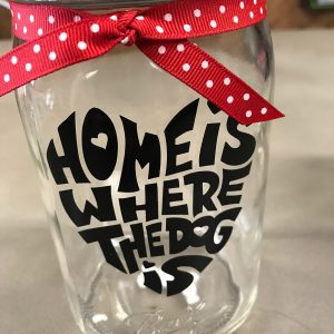 """Home is Where the Dog Is"" w/ Polka Dots Mason Jar"