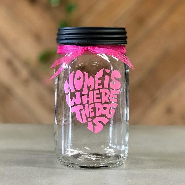 """Pink """"Home is Where the Dog Is"""" Mason Jar"""